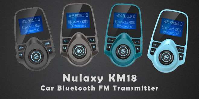 Nulaxy KM18 Car Bluetooth FM Wireless Transmitter Review – All You Need to Know
